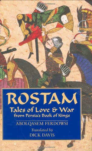 Rostam: Tales of Love & War from Persia's Book of Kings