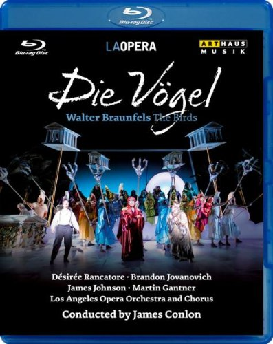 Walter Braunfels: Die Vogel (The Birds) [Live from Los Angeles Opera, 2009] [Blu-ray]