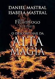 O descortinar da alta magia (Filho do fogo Livro 2)