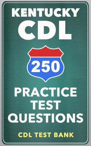 250 Kentucky CDL Practice Test Questions