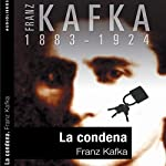 La condena [Condemnation]   Franz Kafka