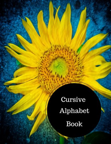 Cursive Alphabet Book: Cursive Handwriting Exercises. Large 8.5 in by 11 in Notebook Journal . A B C in Uppercase &  Lower Case. Dotted, With Arrows And Plain