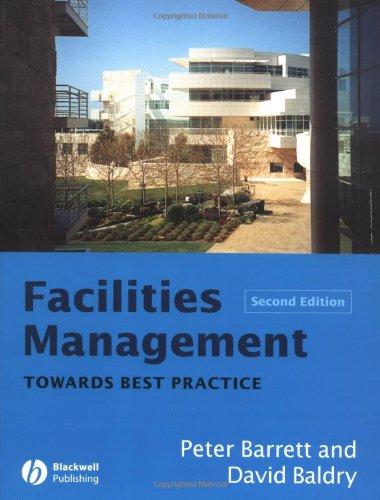 Facilities Management: Towards Best Practice (Facilities Management Best Practices)