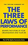 img - for The Topline Summary of Steve Zaffron and Dave Logan's The Three Laws of Performance - How to Rewrite the Future of Your Organization... and Your Life (Topline Summaries) book / textbook / text book