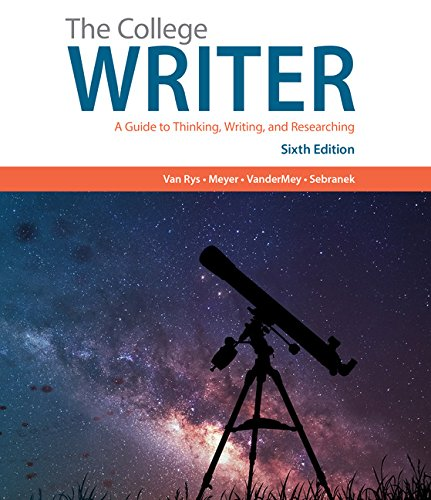 The College Writer: A Guide to Thinking, Writing, and Researching (MindTap Course List)