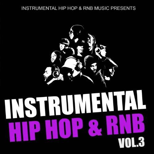 Instrumental Hip Hop & Rnb 2011, Vol. 3 (Beats West Coast Dirty South Underground Rnb Rap Hip-Hop Sonnerie Brand New Beat Free Royalty Dj) (Underground Hip Hop Instrumentals)