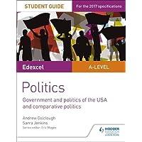 Edexcel A-level Politics Student Guide 4: Government and Politics of the USA (Edexcel a Level Student Guides)