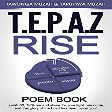Tepaz Rise Audiobook by Tawonga Muzah, Tarupiwa Muzah Narrated by Lynn Benson