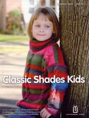 Universal Yarn Pattern Books, Classic Shades Kids Book 2