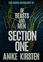 Section One: Of Beasts and Men (Far Earth Anthology Samples)
