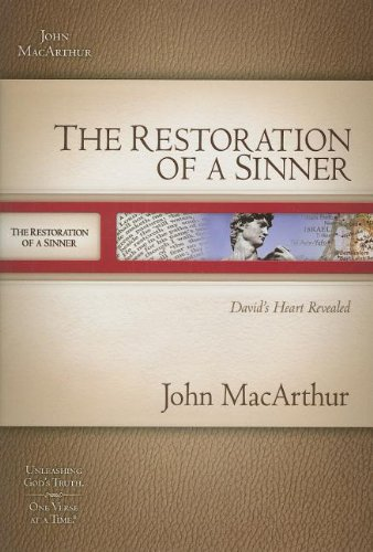 The The Restoration of a Sinner: David's Heart Revealed (MacArthur Old Testament Study Guides)