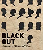 img - for Black Out: Silhouettes Then and Now book / textbook / text book