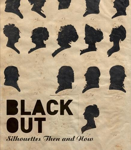 Black Out: Silhouettes Then and Now