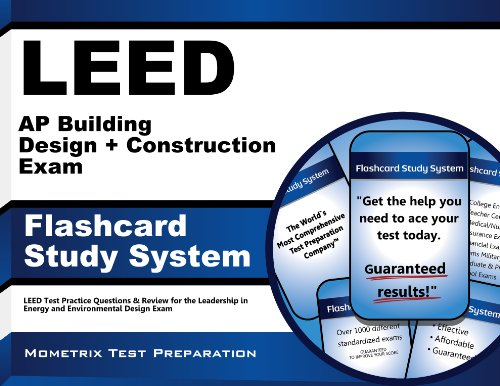 LEED AP Building Design + Construction Exam Flashcard Study System: LEED Test Practice Questions & Review for the Leadership in Energy and Environmental Design Exam (Cards)