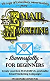 EMAIL MARKETING: Ecommerce & Internet Marketing Successfully: Create SUCCESSFUL & Profitable, Online Business & Marketing Campaigns TODAY! (Make Money ... startup, entrepreneur, leadership)