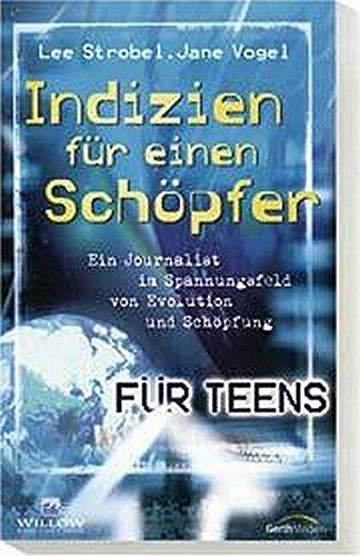 indizien-fr-einen-schpfer-fr-teens-ein-journalist-im-spannungsfeld-von-evolution-und-schpfung