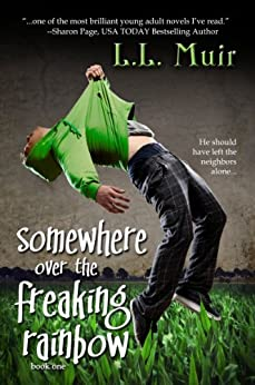 Somewhere Over the Freaking Rainbow (A Young Adult Paranormal Romance) (The Secrets of Somerled Book 1) by [Muir, L.L.]