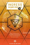 Ingress: The Niantic Project Files, Volume 3 (Ingress -The Niantic Project Files)