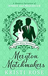Meryton Matchmakers Book 3: A Modern Pride and Prejudice Variation: Lydia Wins Wickham