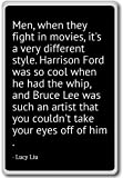 Men, when they fight in movies, it's a very differ... - Lucy Liu - quotes fridge magnet, Black