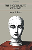 The Modularity of Mind (A Bradford Book)