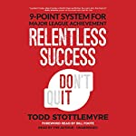 Relentless Success: 9-Point System for Major League Achievement | Todd Stottlemyre