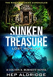 Sunken Treasure  Lost Worlds: A Colten X. Burnett Novel (The Risky Business Chronicle Book 1)