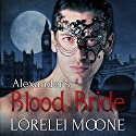 Alexander's Blood Bride: A Steamy BBW Vampire Romance Audiobook by Lorelei Moone Narrated by Gethyn Edwards