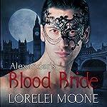 Alexander's Blood Bride: A Steamy BBW Vampire Romance   Lorelei Moone
