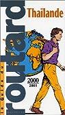 Guide du routard. Thaïlande. 2000-2001 par Guide du Routard