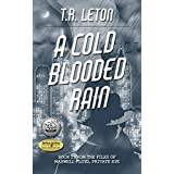 A Cold Blooded Rain: From the Files of Maxwell Floyd, Private Eye (The Maxwell Floyd Series Book 1)