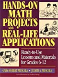 Hands-on Math Projects with Real-Life Applications, Judith Muschla and Gary Robert Muschla, 0130320153