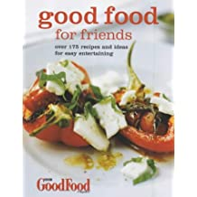 Good Food for Friends: Over 175 Recipes and Ideas