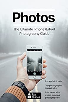 Photos: The Ultimate iPhone & iPad Photography Guide by [Rudderham, Tom]
