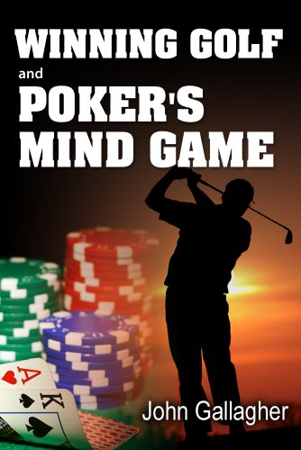 Book: Winning Golf and Poker's Mind Game by John J. Gallagher