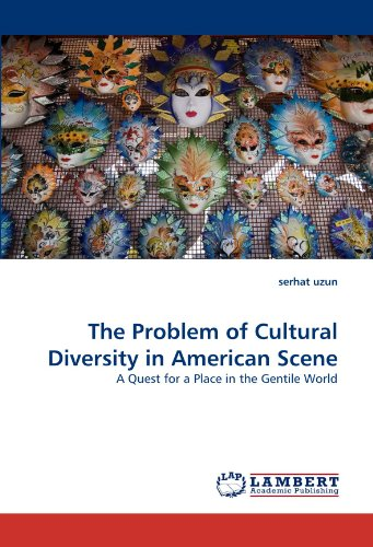 The Problem of Cultural Diversity in American Scene: A Quest for a Place in the Gentile World