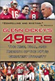 Glenn Dickey's 49ers: The Rise, Fall, and Rebirth of the NFL's Greatest Dynasty