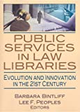 Public Services in Law Libraries, , 0789037157