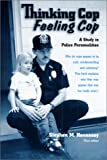 Thinking Cop, Feeling Cop, Stephen M. Hennessy, 0935652450
