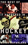 The Best of It Happened in Hockey, Brian McFarlane, 0773759980