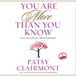 You Are More Than You Know: Face Your Fears, Grow Stronger | Patsy Clairmont