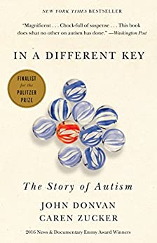In a Different Key: The Story of Autism by [Donvan, John, Zucker, Caren]