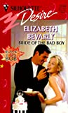 Bride of the Bad Boy, Elizabeth Bevarly, 0373761244