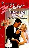 Bride of the Bad Boy, Elizabeth Bevarly, 0373761244