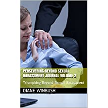 Persevering Beyond Sexual Harassment Journal Volume 2: Triumphing Beyond Sexual Harassment