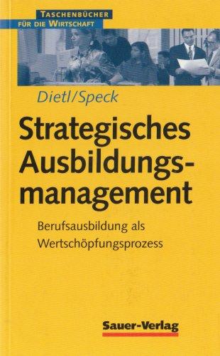 Strategisches Ausbildungsmanagement: Berufsausbildung als Wertschöpfungsprozess