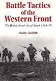 Book cover for Battle Tactics of the Western Front: The British Army`s Art of Attack, 1916-18