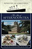 The Art of Afternoon Tea: From the Era of Downton Abbey and the Titanic