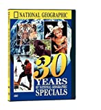 National Geographic Video: 30 Years of National Geographic Specials (Full Screen)