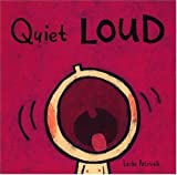 Quiet Loud (Leslie Patricelli board books)